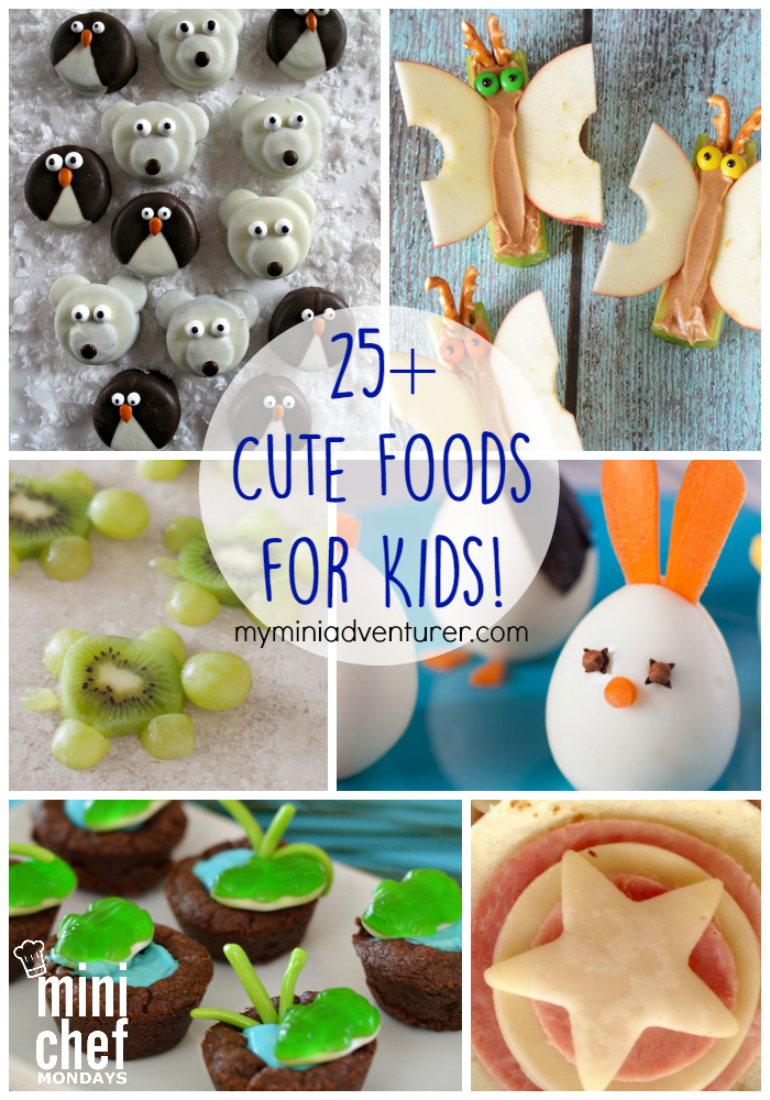 over 25 cute foods for kids