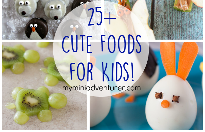 25+ Cute Foods for Kids!