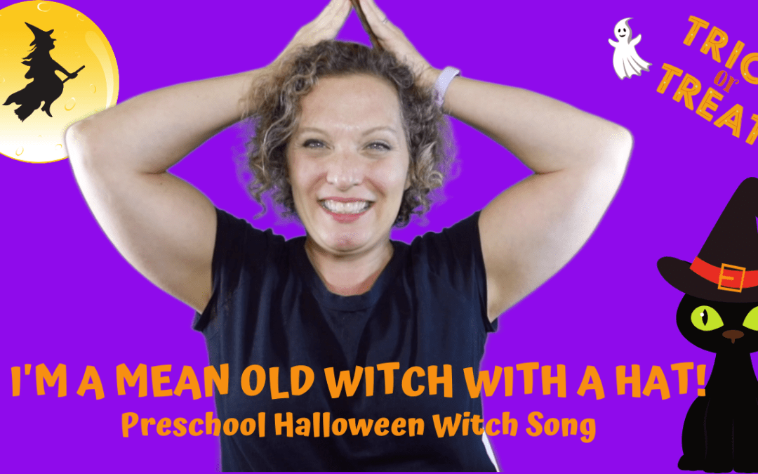 Preschool Witch Song | I'm A Mean Old Witch with A Hat | Song for Halloween