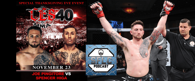 Joe Pingitore, Spencer Higa, CES MMA, SFLC Podcast