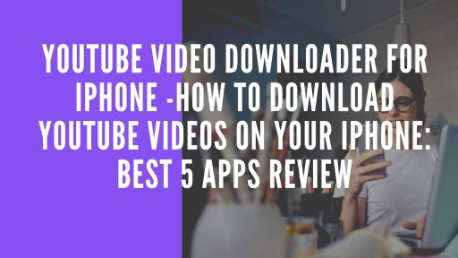 YouTube Video Downloader for iPhone