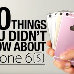 20 Things You Didn't Know About The iPhone 6S