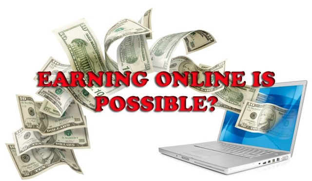 "Is This Term True ""Earning Online is Possible""? 