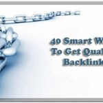 40 Smart Ways To Get Quality Backlinks in 2019