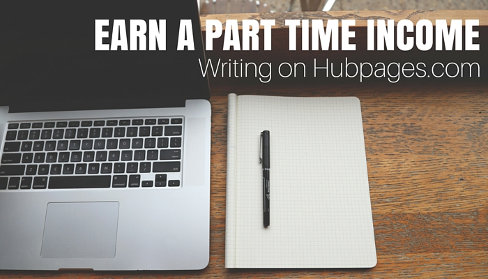 Earn A Part-Time Income Writing On Hubpages.com
