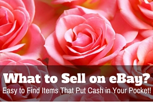 What to Sell on eBay Easy to Find Items to Sell