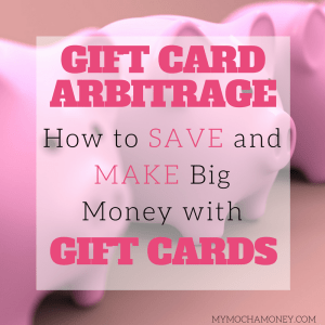 GIFT CARD ARBITRAGE-HOW TO SAVE AND MAKE BIG MONEY WITH GIFT CARDS