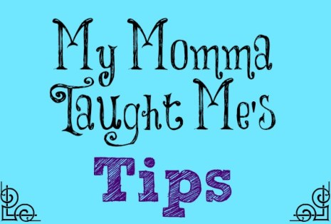 My Momma Taught Me's Tips