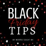 Black Friday 2017 Tips