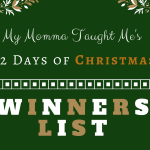 My Momma Taught Me's 12 Days Giveaway Winners List