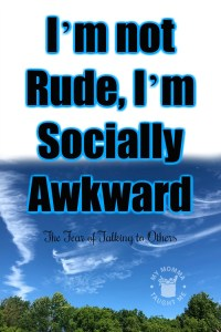I'm Not Rude, I'm Socially Awkward