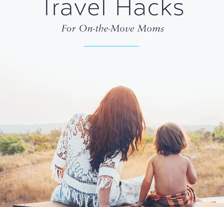Family Vacation Hacks For On-The-Move Moms