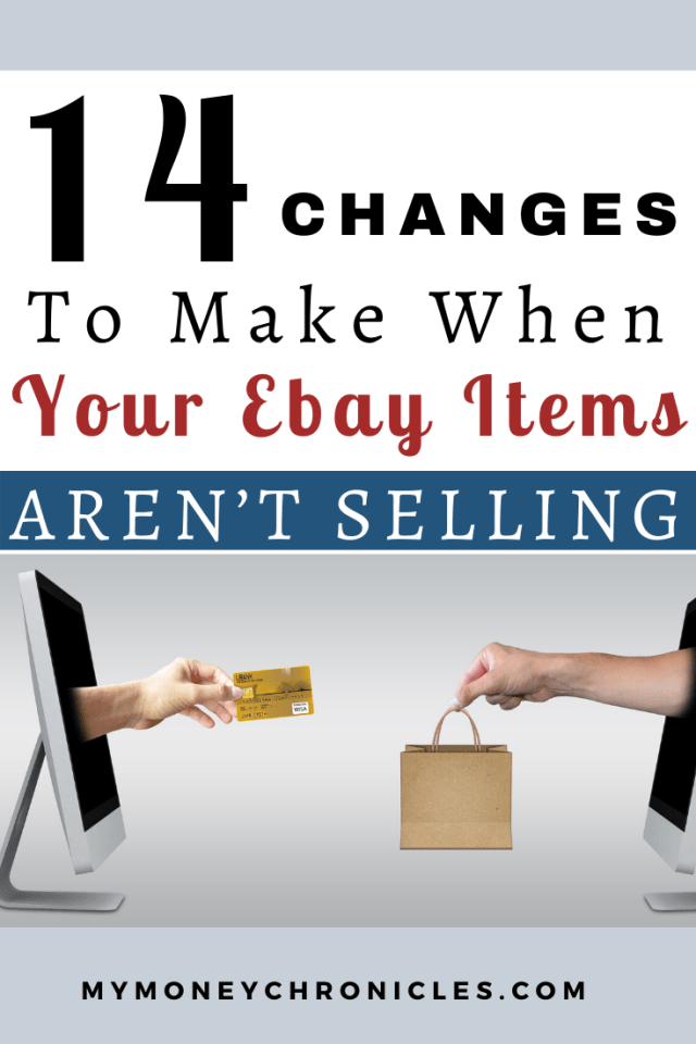 14 Changes To Make When Your Ebay Items Aren T Selling My Money Chronicles