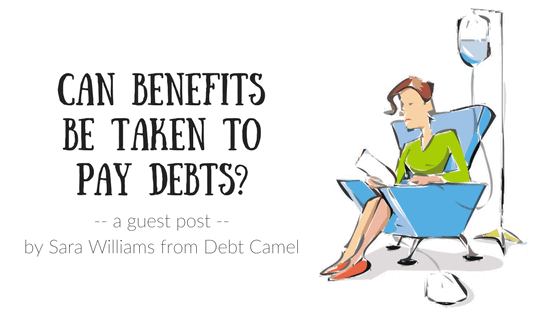 Can benefits be taken to pay debts?