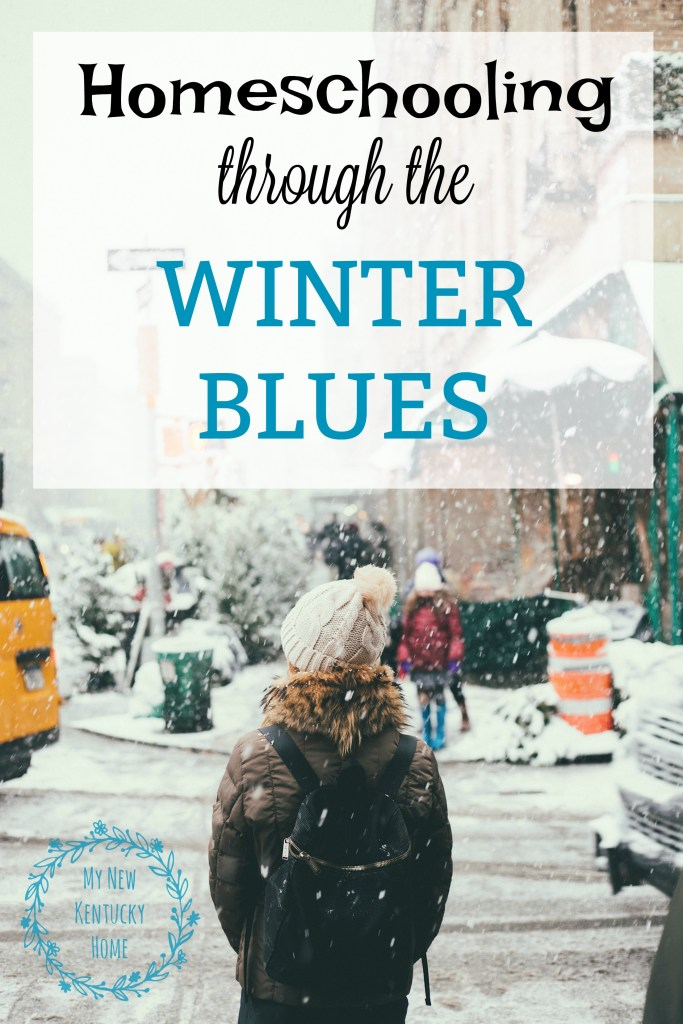 Homeschooling Through the Winter Blues