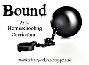 Bound by a Homeschooling Curriculum