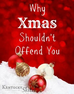 """Why """"Xmas"""" Shouldn't Offend You"""