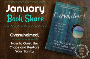 January Book Share — Overwhelmed: How to Quiet the Chaos and Restore Your Sanity