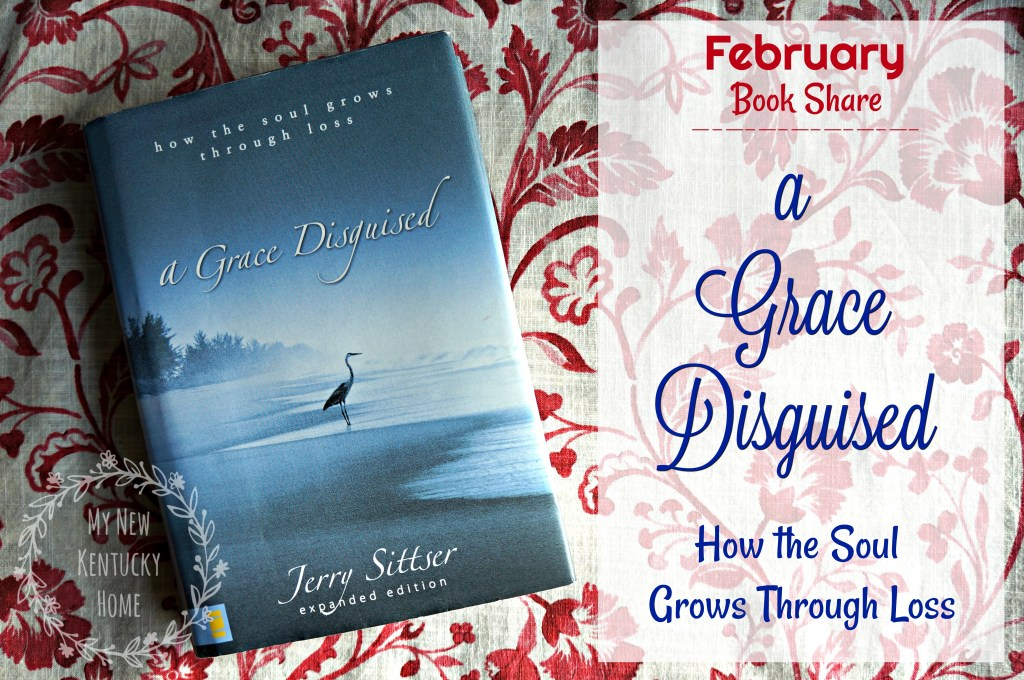 February Book Share -- A Grace Disguised: How the Soul Grows Through Loss