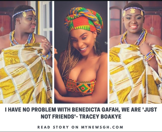 I've no problem with Benedicta Gafah; she's 'just NOT my friend'- Tracey Boakye hits back