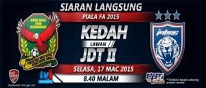 jdt ll vs kedah fa 2015, piala fa kedah vs jdt 2 17.3.2015