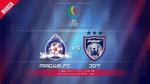 JDT VS MAGWE AFC CUP 2017