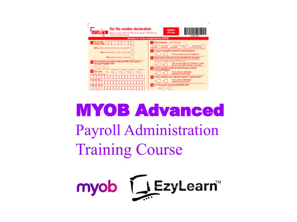 MYOB AccountRight and MYOB Essentials Advanced Certificate Training Course - Payroll Administration - EzyLearn