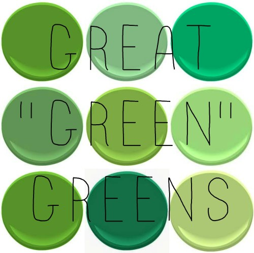 BENJAMIN MOORE GREAT GREENS: BASIL GREEN, CEDAR GREEN, RICHMOND GREEN, ROSEMARY, SPRING LEAF GREEN, ROSEMARY GREEN, YELLOW GREEN, STEM GREEN