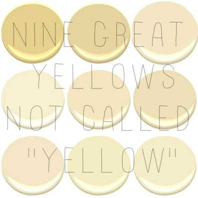 9 of the 10 most popular Benjamin Moore Yellows: Concord Ivory, desert Tan, Hemplewhite Ivory, Mannequin Cream, Montgomery White, Philadelphia White, Rich Cream, Weston Flax, Windham Cream.