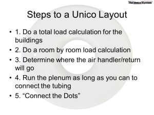 Steps+to+a+Unico+Layout+1.+Do+a+total+load+calculation+for+the+buildings.+2.+Do+a+room+by+room+load+calculation.