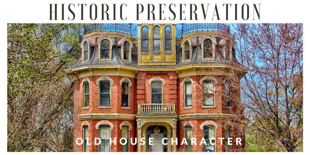 Historic Preservation: Retaining and Restoring Old House Character