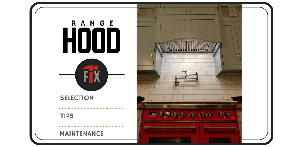 Range Hood Selection, Tips, and Maintenance via @myoldhousefix