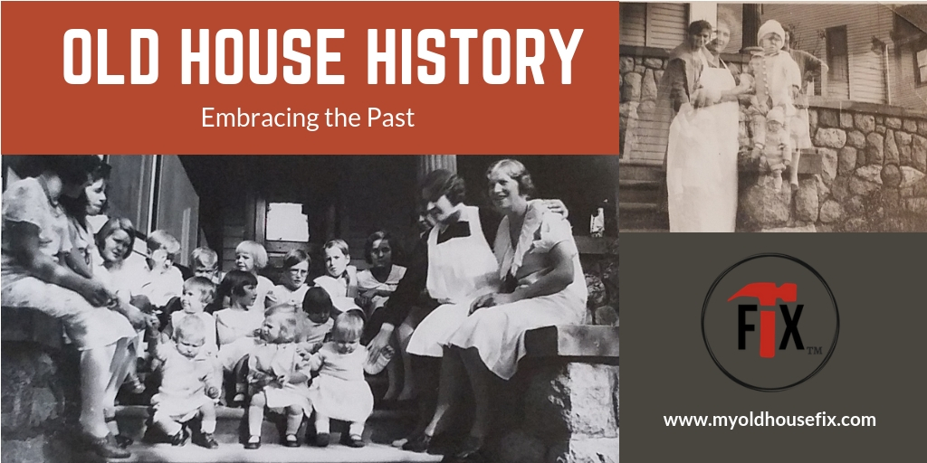 Old House History: Embracing the Past