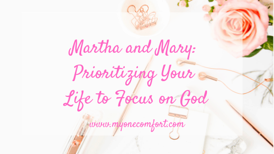 Martha and Mary: Prioritizing Your Life for God