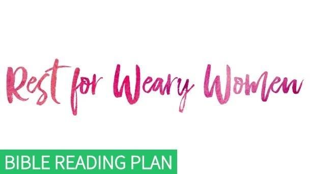 Rest for Weary Women Bible Reading Plan
