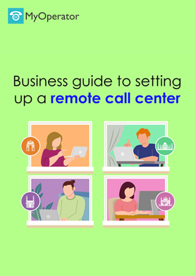 Business guide to setting up a remote call center by MyOperator