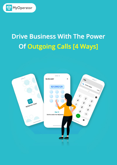 Drive business with the power of outgoing calls [4 ways] - MyOperator Playbook