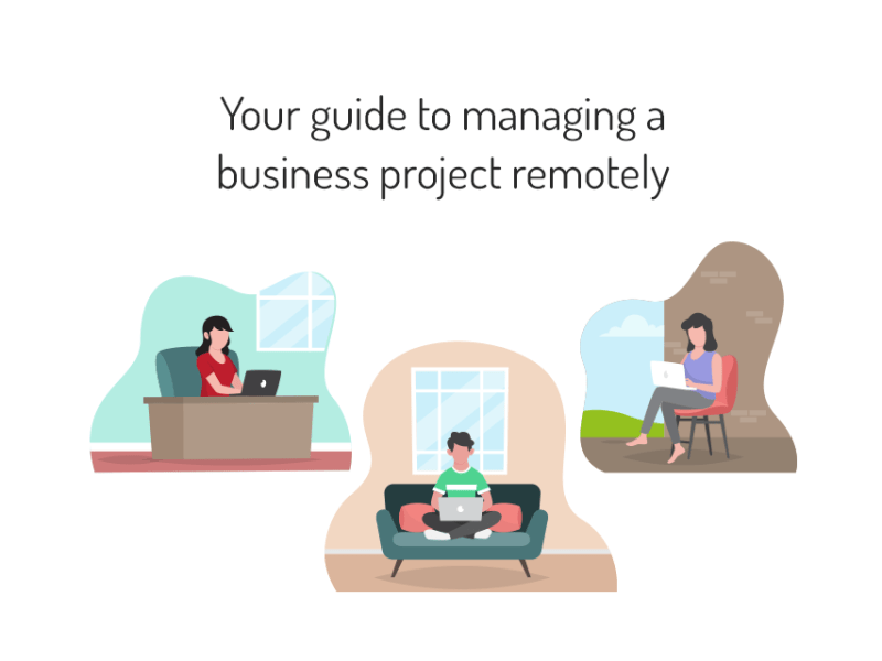 Your guide to managing a business project remotely