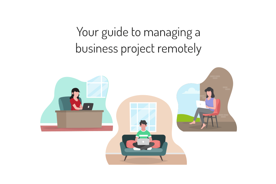Your guide to managing a business project remotely - MyOperator
