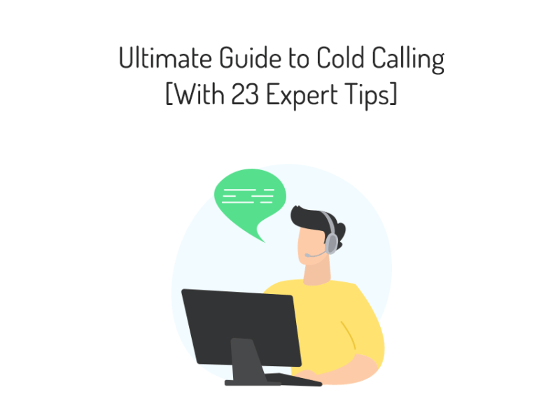 Cold Calling: Ultimate Guide [With 23 Expert Cold Calling Tips]