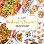 Kosher for Passover Recipes - some of my best and easiest recipes kosher for passover and all year