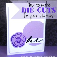 How to make DIE CUTS for your stamps!