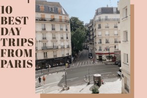 Ten Places to Travel Outside Paris