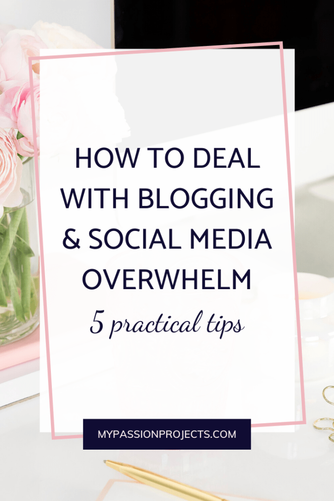 How To Deal With Blogging:Social Media Overwhelm