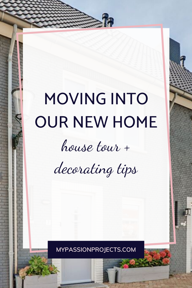 Moving Into Our New Home & Decorating Tips