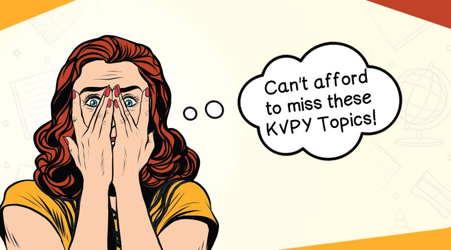 Missing these KVPY Topics Can Hit You Hard