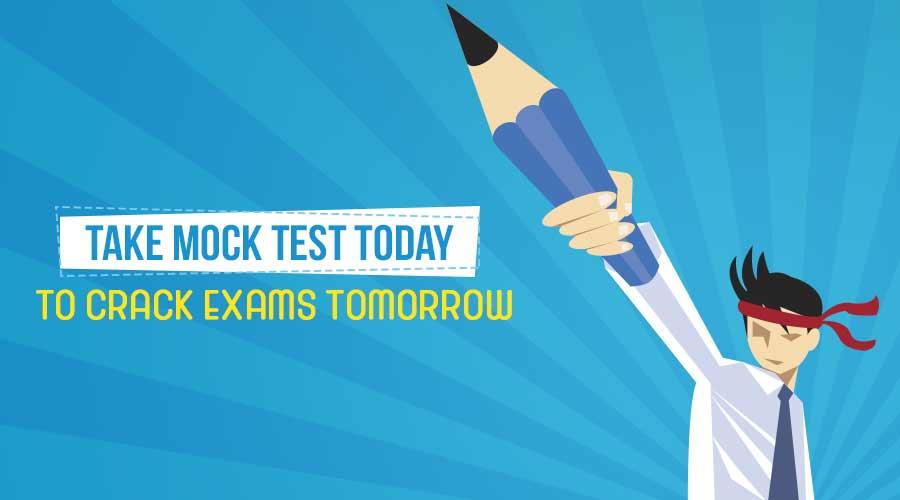 Top 5 Reasons To Take Mock Tests!