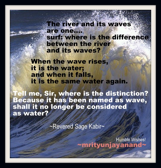 The river and its waves are one...!!!