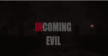 Incoming Evil Free Download PC Game