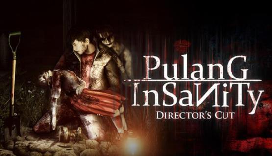 Pulang Insanity – Director's Cut Free Download